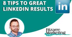 These 8 LinkedIn Marketing tips will rev up your LinkedIn social media efforts